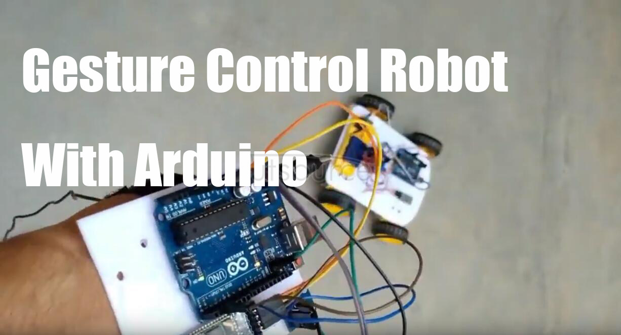 Gesture Control Robot With Arduino