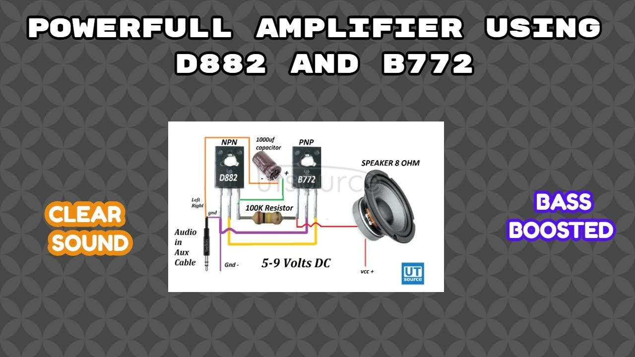 Powerful amplifier D882 and B772 Transistors   New Circuit   Bass Boosted