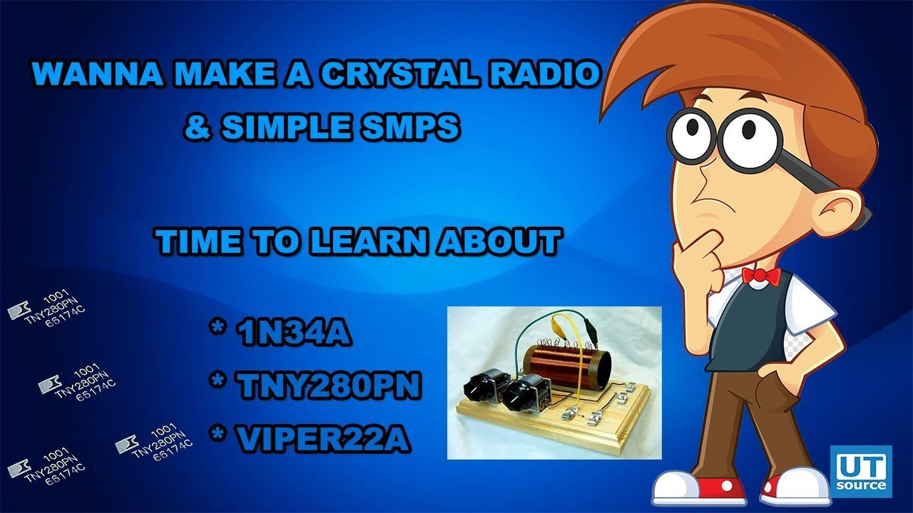 1N34A ,TNY280PN , VIPER22A application //crystal radio and SMPS