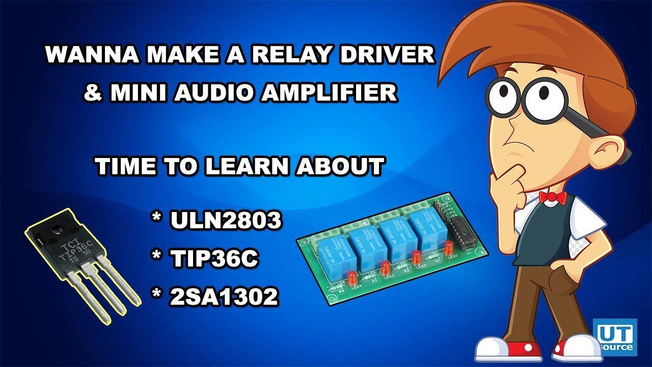 2SA1302 , ULN2803 , TIP36C application//relay driver & mini audio amplifier