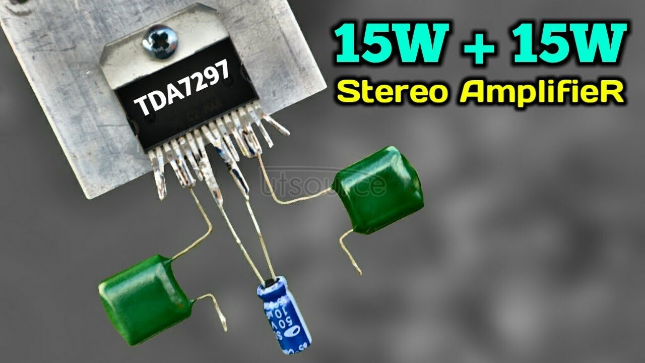 How to Make a Stereo Amplifier 15W + 15W Using IC TDA7297