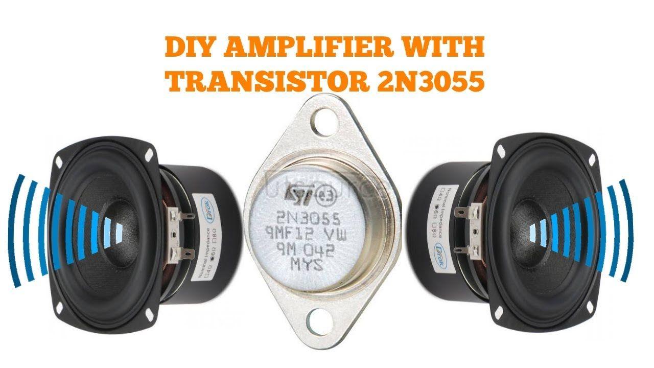 DIY HEAVE BASE AMPLIFIER WITH TRANSISTOR 2N3055
