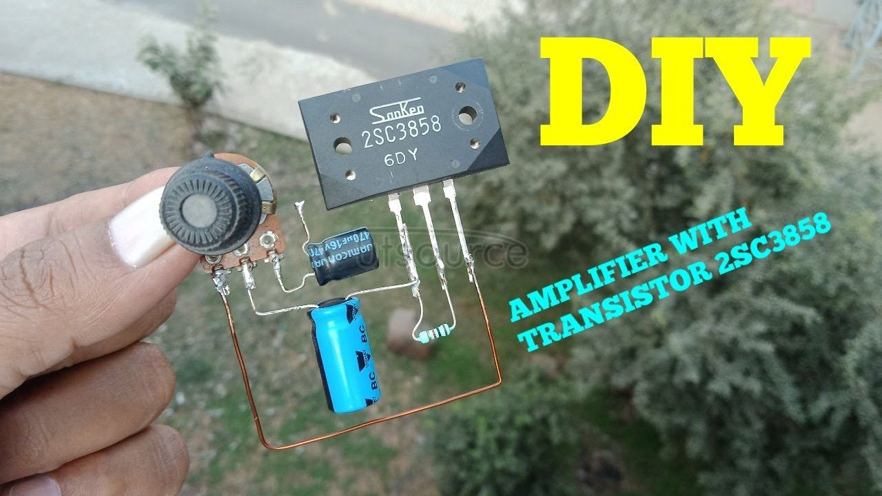 DIY AMPLIFIER WITH TRANSISTOR 2SC3858