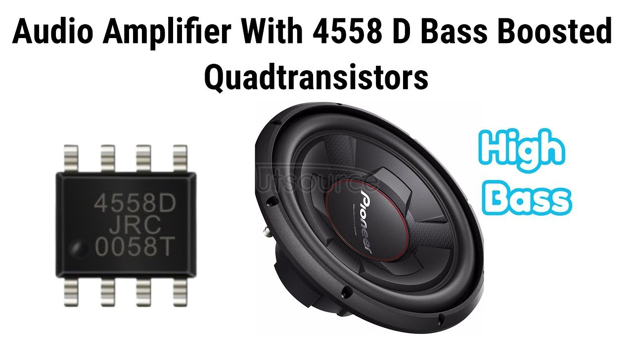 Audio Amplifier With 4558D Bass IC | Quad Transistors